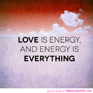 Love-is-Energy-wonderful-good-quotes-nice-lovely-sayings-pictures-pics